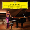 Yuja Wang - The Berlin Recital (Live at Philharmonie, Berlin / 2018)  artwork