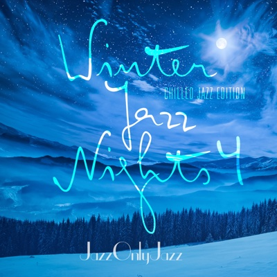Jazz Only Jazz: Winter Jazz Nights, Vol. 4 (Chilled Jazz Edition) - Various Artists album