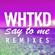 WHTKD Say to Me (5&Dime Remix) - WHTKD