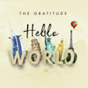 Hello World - The Gratitude