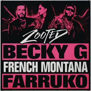 Zooted (feat. French Montana & Farruko) - Single Mp3 Download