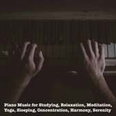 Piano Music For Studying, Relaxation, Meditation, Yoga, Sleeping, Concentration, Harmony, Serenity