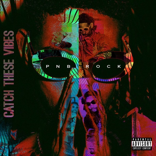 PnB Rock - Catch These Vibes