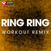 Ring Ring (Extended Workout Remix)-Power Music Workout
