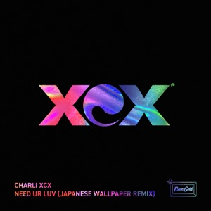 Need Ur Luv (Japanese Wallpaper Remix) - Single Mp3 Download