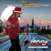 Benny Turner - I Want Some Christmas Cheer