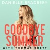 Goodbye Summer - Single, Danielle Bradbery & Thomas Rhett