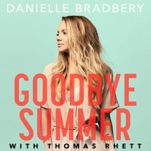 Danielle Bradbery & Thomas Rhett - Goodbye Summer