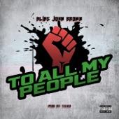 Alias John Brown - To All My People