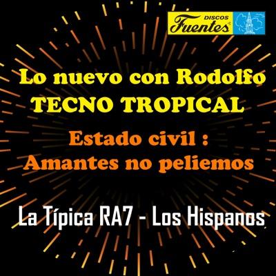 Lo Nuevo Con Rodolfo Tecno Tropical, Estado Civil: Amantes No Peliemos - Rodolfo Aicardi