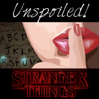 UNspoiled! Stranger Things podcast