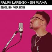 Sin Pijama (English Version) - Ralph Larenzo