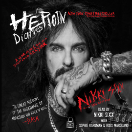 The Heroin Diaries: Ten Year Anniversary Edition (Unabridged) - Nikki Sixx MP3 Download