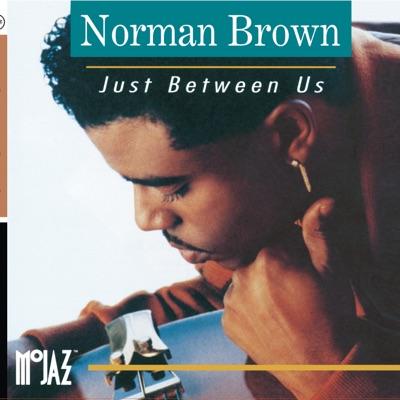 Just Between Us - Norman Brown