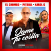 Dame Tu Cosita (feat. Cutty Ranks) [Radio Version] - Pitbull, El Chombo & Karol G