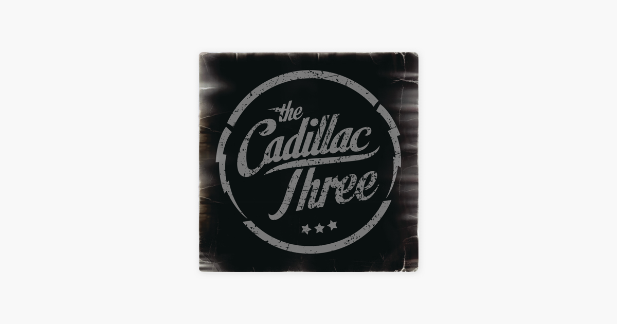 The Cadillac Three By The Cadillac Three On Apple Music