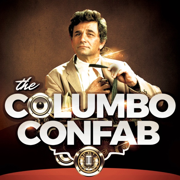 The Columbo Confab Podcast by Steve and Sean on Apple Podcasts