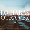 Lo Harás Otra Vez (Do It Again) - Elevation Worship