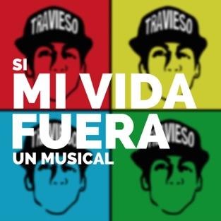 Si Mi Vida Fuera un Musical (Original Motion Picture Soundtrack) – Daniel El Travieso