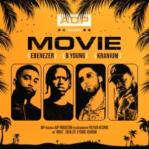ADP, Kranium & B Young - Movie feat. Ebenezer
