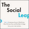 William von Hippel - The Social Leap: The New Evolutionary Science of Who We Are, Where We Come from, and What Makes Us Happy (Unabridged)  artwork