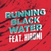 Running Black Water (feat. Hiromi) [Live from ShapeShifter Lab] - Single ジャケット写真