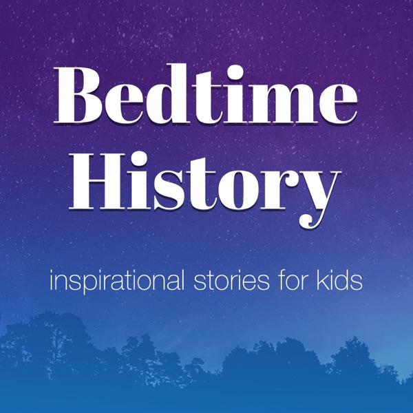 Bedtime History: Inspirational Stories for Kids