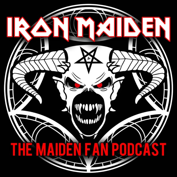 Iron Maiden Podcast : The Maiden Fan Podcast