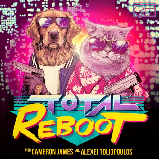 Cover image of Total Reboot with Cameron James & Alexei Toliopoulos