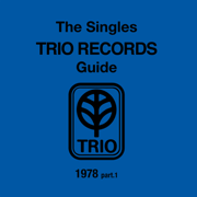 The SINGLES TRIO RECORDS GUIDE 1978 part.1 - Various Artists - Various Artists