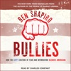 Bullies: How the Left's Culture of Fear and Intimidation Silences Americans AudioBook Download