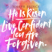 He Is Risen: Live Confident You Are Forgiven