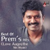 Best Of Prems Hits (Love Aagoythe Nin Myale)