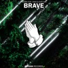 Brave feat Dakk EVAN GIIA Single