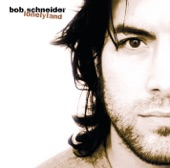 Bob Schneider - Blues Skies for Everyone