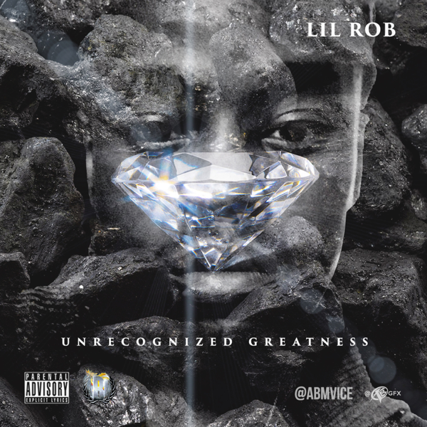 Unrecognized Greatness - Single by Lil Rob on iTunes