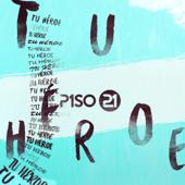 Tu Héroe - Piso 21