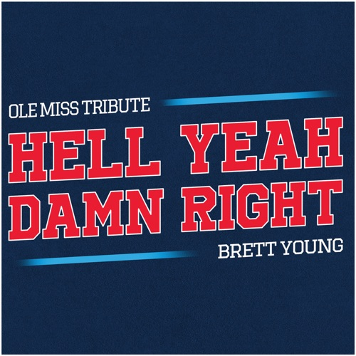 Brett Young - Hell Yeah Damn Right (Ole Miss Tribute) - Single