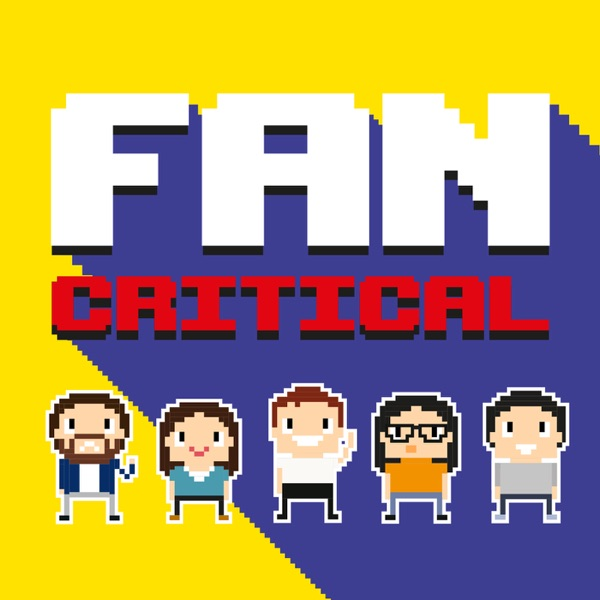 Fan Critical: A TV and Film Podcast