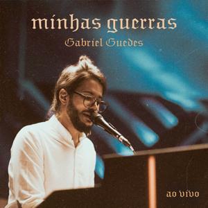 Gabriel Guedes de Almeida - Minhas Guerras (Ao Vivo)