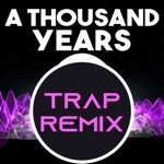 A Thousand Years (Trap Remix Homage to Christina Perri) - Single