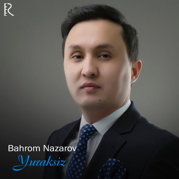 BAHROM NAZAROV YURAKSIZ MP3 СКАЧАТЬ БЕСПЛАТНО