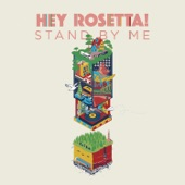 Hey Rosetta! - Stand by Me