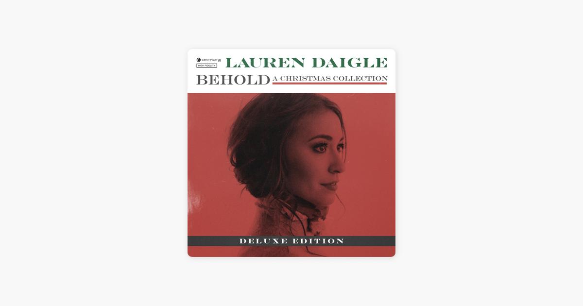 Lauren Daigle Christmas.Behold Deluxe By Lauren Daigle