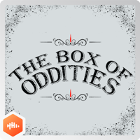 Podcast cover art for The Box Of Oddities
