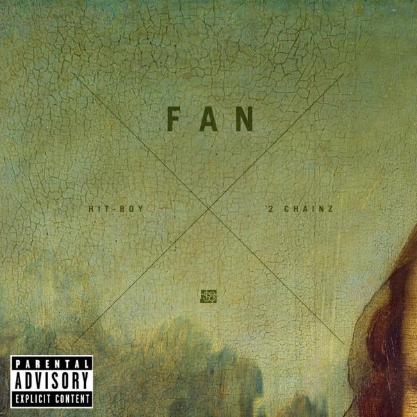 Fan (feat. 2 Chainz) - Single
