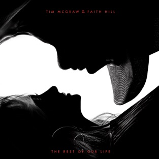The Rest of Our Life – Tim McGraw & Faith Hill