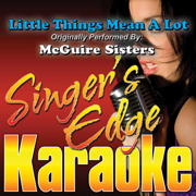 Little Things Mean a Lot (Originally Performed By McGuire Sisters) [Instrumental] - Singer's Edge Karaoke - Singer's Edge Karaoke