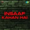 Insaaf Kahan Hai
