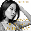 Nominjin - Always Remember Us This Way artwork